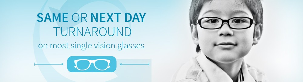 Same or next day turnaround on most single vision glasses.